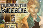 Through The Mirror 2
