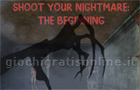Giochi online: Shoot Your Nightmare: The Beginning