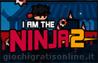 Giochi vari : I am the Ninja 2